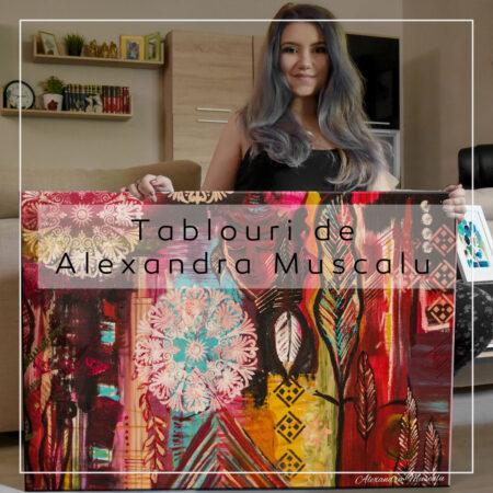 Tablouri de Alexandra Muscalu